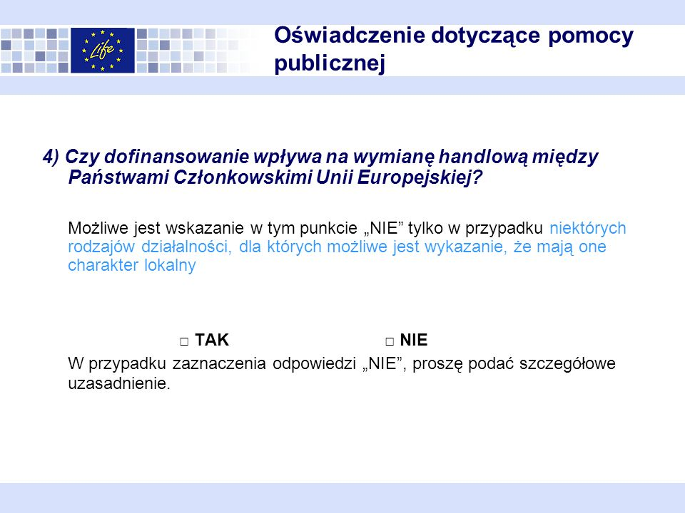 4) Czy dofinansowanie wpływa na wymianę handlową między Państwami Członkowskimi Unii Europejskiej.