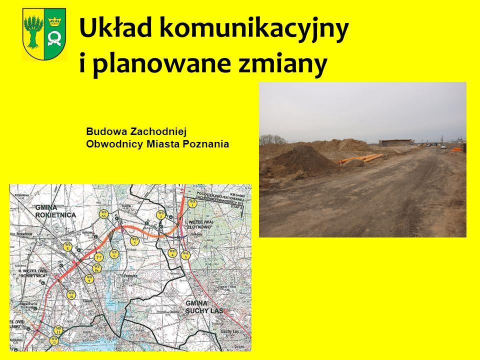 Układ komunikacyjny i planowane zmiany Budowa Zachodniej Obwodnicy Miasta Poznania