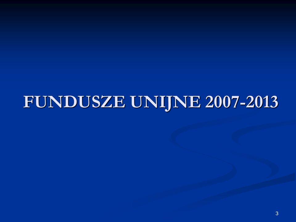 3 FUNDUSZE UNIJNE 2007-2013
