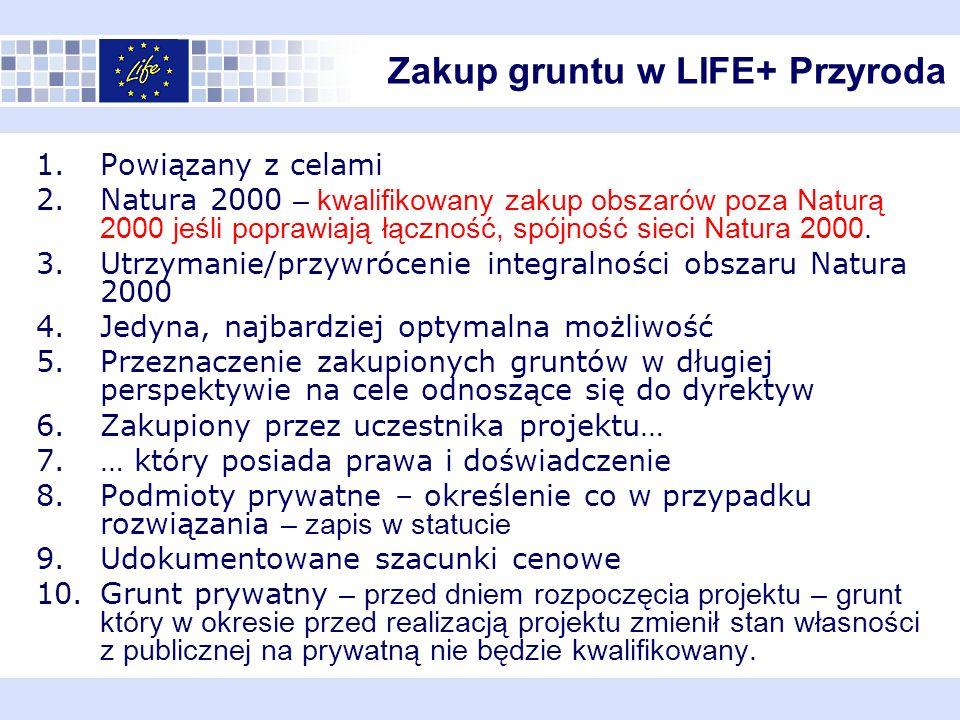 1.Powiązany z celami 2.Natura 2000 – kwalifikowany zakup obszarów poza Naturą 2000 jeśli poprawiają łączność, spójność sieci Natura 2000.