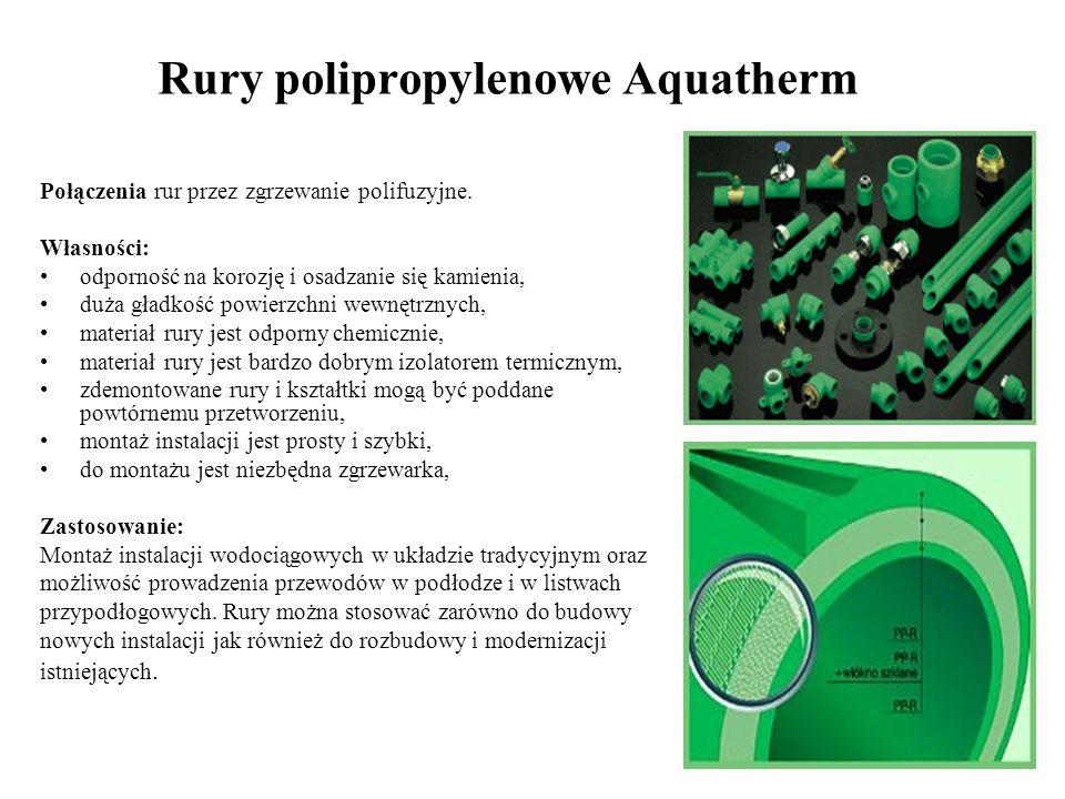 Rury polipropylenowe Aquatherm Połączenia rur przez zgrzewanie polifuzyjne. Własności: odporność na korozję i osadzanie się kamienia, duża gładkość po