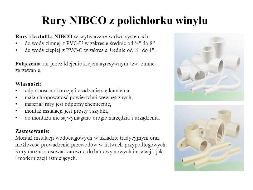 Rury NIBCO z polichlorku winylu Rury i kształtki NIBCO są wytwarzane w dwu systemach: do wody zimnej z PVC-U w zakresie średnic od ½
