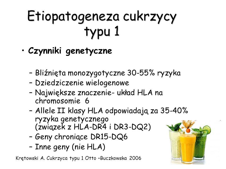 Etiopatogeneza cukrzycy typu 1 Czynniki genetyczne –Bliźnięta monozygotyczne 30-55% ryzyka –Dziedziczenie wielogenowe –Największe znaczenie- układ HLA