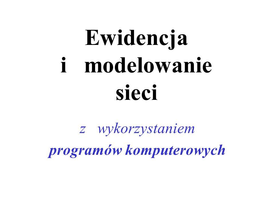 Ewidencja i modelowanie sieci z wykorzystaniem programów komputerowych