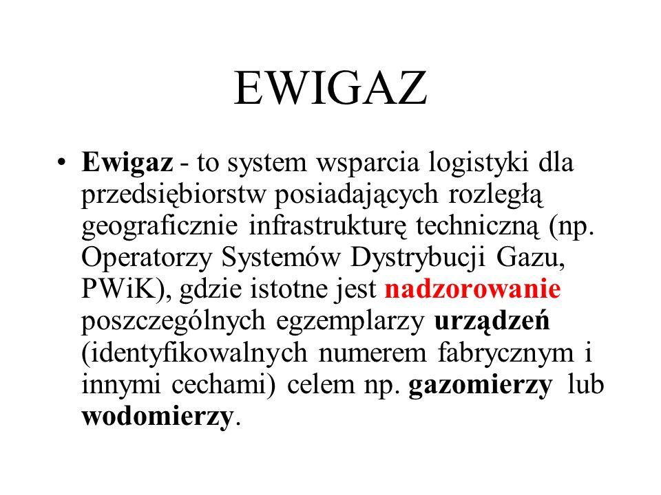 EWIGAZ Ewigaz - to system wsparcia logistyki dla przedsiębiorstw posiadających rozległą geograficznie infrastrukturę techniczną (np.