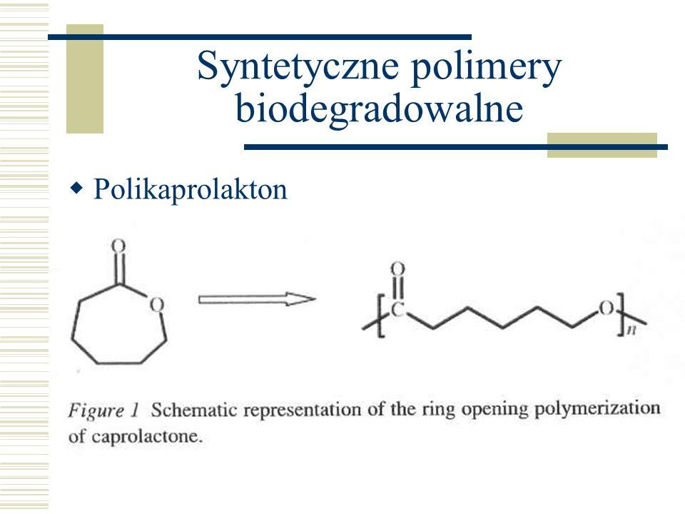 Syntetyczne polimery biodegradowalne Polikaprolakton