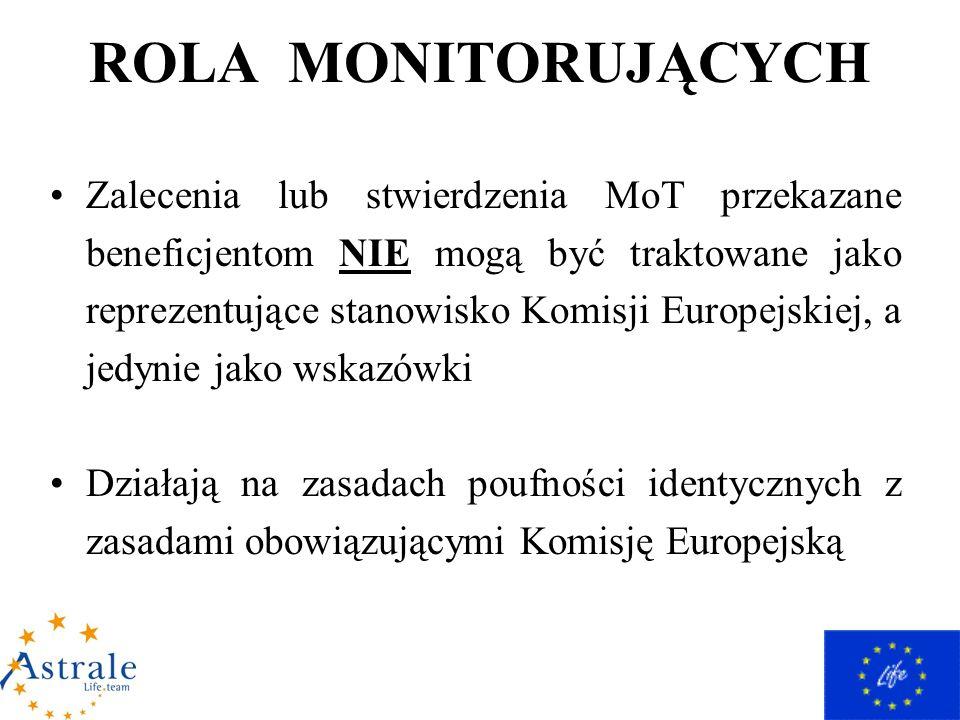ROLA MONITORUJĄCYCH Zalecenia lub stwierdzenia MoT przekazane beneficjentom NIE mogą być traktowane jako reprezentujące stanowisko Komisji Europejskiej, a jedynie jako wskazówki Działają na zasadach poufności identycznych z zasadami obowiązującymi Komisję Europejską