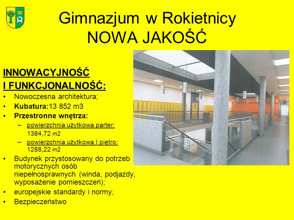 INNOWACYJNOŚĆ I FUNKCJONALNOŚĆ: Nowoczesna architektura; Kubatura:13 852 m3 Przestronne wnętrza: –powierzchnia użytkowa parter: 1384,72 m2 –powierzchn
