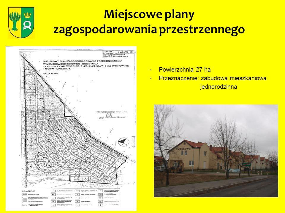 Miejscowe plany zagospodarowania przestrzennego Powierzchnia 27 ha Przeznaczenie: zabudowa mieszkaniowa jednorodzinna