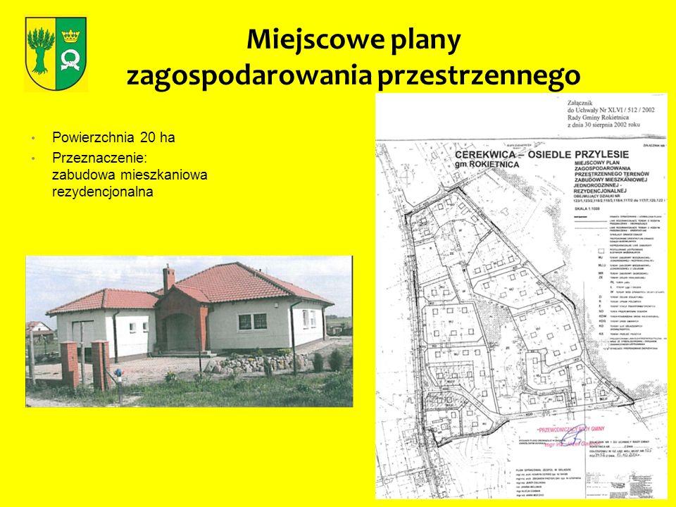 Miejscowe plany zagospodarowania przestrzennego Powierzchnia 20 ha Przeznaczenie: zabudowa mieszkaniowa rezydencjonalna