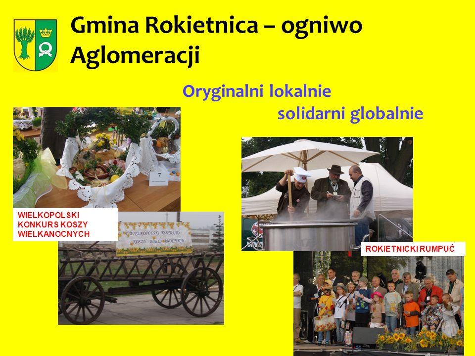 Gmina Rokietnica – ogniwo Aglomeracji Oryginalni lokalnie solidarni globalnie ROKIETNICKI RUMPUĆ WIELKOPOLSKI KONKURS KOSZY WIELKANOCNYCH