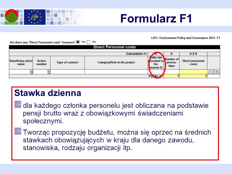 Formularz F1 Stawka dzienna dla każdego członka personelu jest obliczana na podstawie pensji brutto wraz z obowiązkowymi świadczeniami społecznymi.