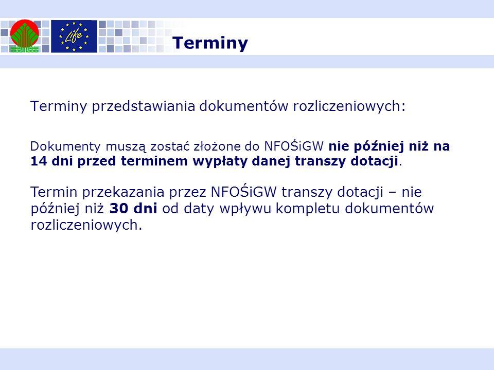 Terminy przedstawiania dokumentów rozliczeniowych: Dokumenty muszą zostać złożone do NFOŚiGW nie później niż na 14 dni przed terminem wypłaty danej tr