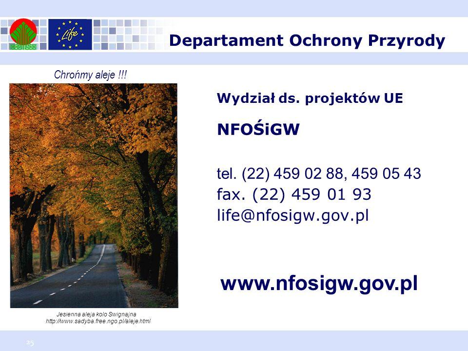 25 Wydział ds. projektów UE NFOŚiGW tel. (22) 459 02 88, 459 05 43 fax. (22) 459 01 93 life@nfosigw.gov.pl www.nfosigw.gov.pl Jesienna aleja kolo Swig