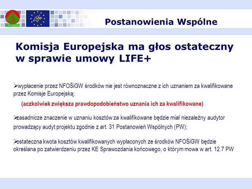 Komisja Europejska ma głos ostateczny w sprawie umowy LIFE+ wypłacenie przez NFOŚiGW środków nie jest równoznaczne z ich uznaniem za kwalifikowane prz