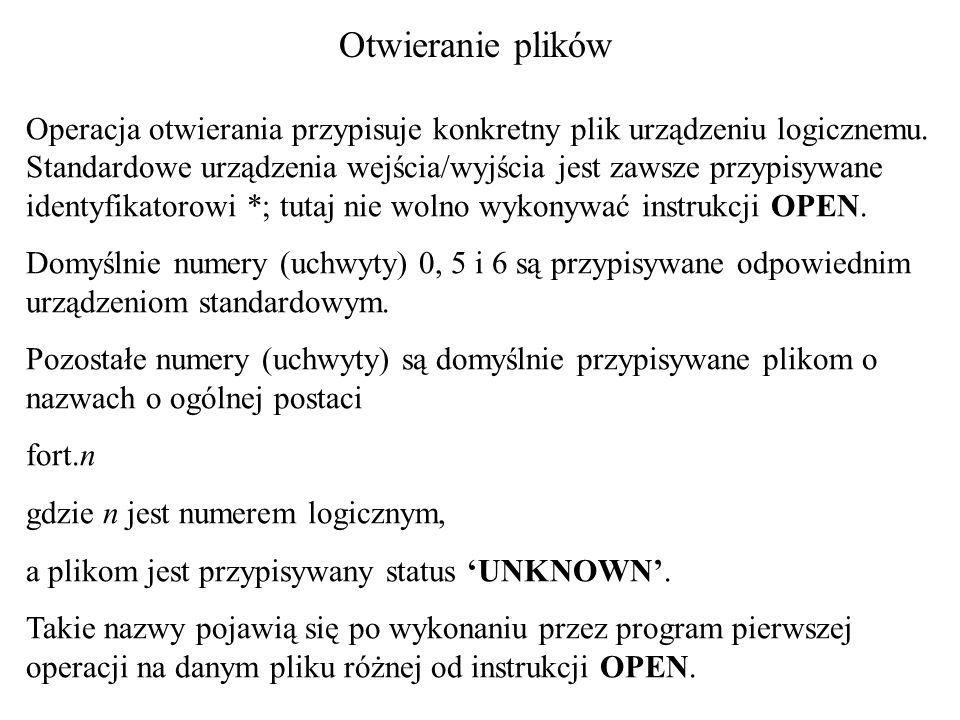 Otwieranie plików Operacja otwierania przypisuje konkretny plik urządzeniu logicznemu.