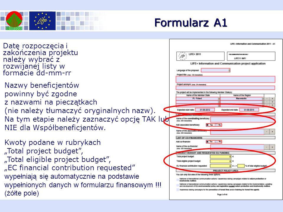 Formularz A1 Datę rozpoczęcia i zakończenia projektu należy wybrać z rozwijanej listy w formacie dd-mm-rr Nazwy beneficjentów powinny być zgodne z naz