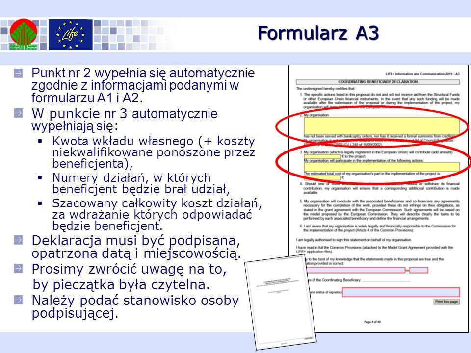 Formularz A4 W przypadku braku Współbeneficjentów w formularzu A1 należy zaznaczyć opcję NO przy sformułowaniu Add associated beneficiary, W punkcie nr 2 automatycznie wypełniają się: Kwota wkładu własnego (+ koszty niekwalifikowane ponoszone przez Współbeneficjenta), Numery działań, w których Współbeneficjent będzie brał udział, Szacowany całkowity koszt działań, za wdrażanie których odpowiadać będzie beneficjent.