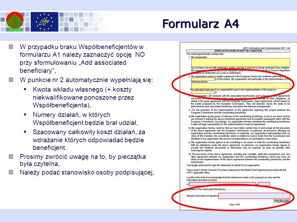 Formularz A4 W przypadku braku Współbeneficjentów w formularzu A1 należy zaznaczyć opcję NO przy sformułowaniu Add associated beneficiary, W punkcie n