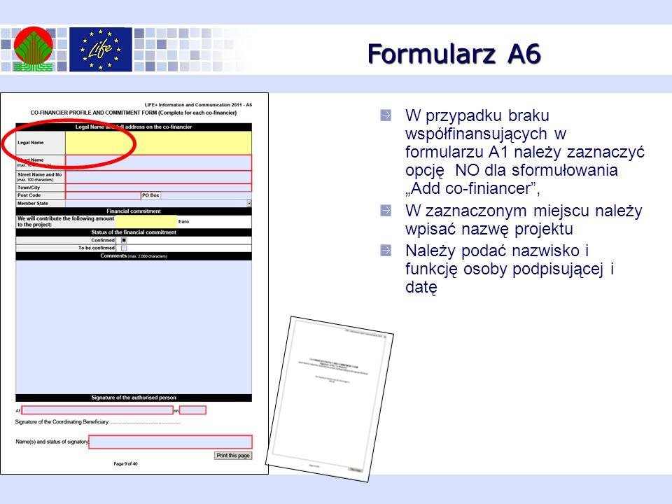 Formularz A6 W przypadku braku współfinansujących w formularzu A1 należy zaznaczyć opcję NO dla sformułowania Add co-finiancer, W zaznaczonym miejscu