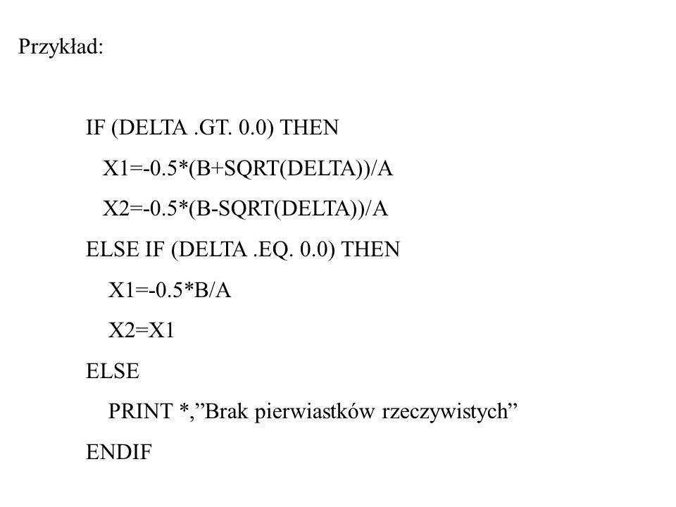 Ważne uwagi: 1.W FORTRANie 77 instrukcje zawarte w pętli NIE SĄ wykonywane, jeżeli start>koniec dla krok>0 lub start<koniec dla krok<0.