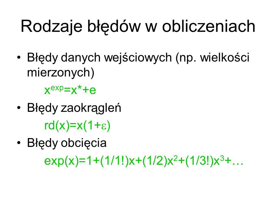 Stałoprzecinkowa reprezentacja liczby (na ogół dziesiętna) x = ±a 1 a 2 a 3 …a m ·b 1 b 2 b 3 …b n Zmiennoprzecinkowa reprezentacja liczby (dwójkowa) x = ±m 1 m 2 m 3 …m t x 2 ±c1c2c2…cs w sumie t+s+2 bitów