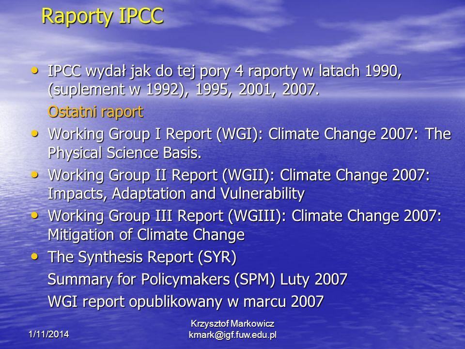 1/11/2014 Krzysztof Markowicz kmark@igf.fuw.edu.pl Termiczny wymiar efektu cieplarnianego gazy cieplarniane procentowy wkład koncentracja para wodna20.662.1%30 ppvt CO 2 7.221.7%350 ppmv 0303 2.47.2%50 ppbv N20N201.44.2%320 ppbv CH 4 0.82.4%17 ppbv freony<0.82.4%1 ppbv efekt cieplarniany 33.2 T