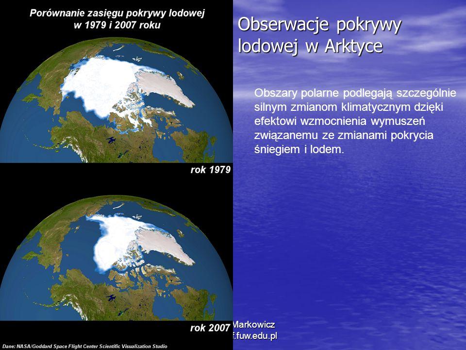 Obserwacje pokrywy lodowej w Arktyce 1/11/2014 Krzysztof Markowicz kmark@igf.fuw.edu.pl Obszary polarne podlegają szczególnie silnym zmianom klimatycznym dzięki efektowi wzmocnienia wymuszeń związanemu ze zmianami pokrycia śniegiem i lodem.