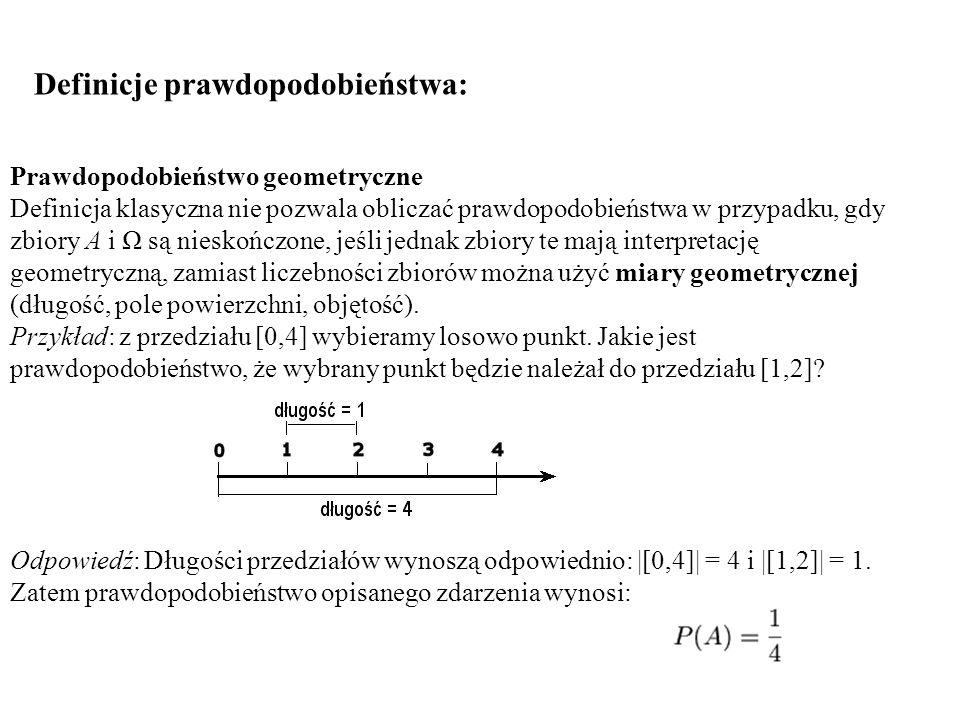Prawdopodobieństwo ma następujące własności: P(Ω) = 1, gdzie Ω jest przestrzenią (zbiorem) zdarzeń elementarnych prawdopodobieństwo sumy przeliczalnego zbioru zdarzeń parami rozłącznych jest równe sumie prawdopodobieństw tych zdarzeń: P(A 1...