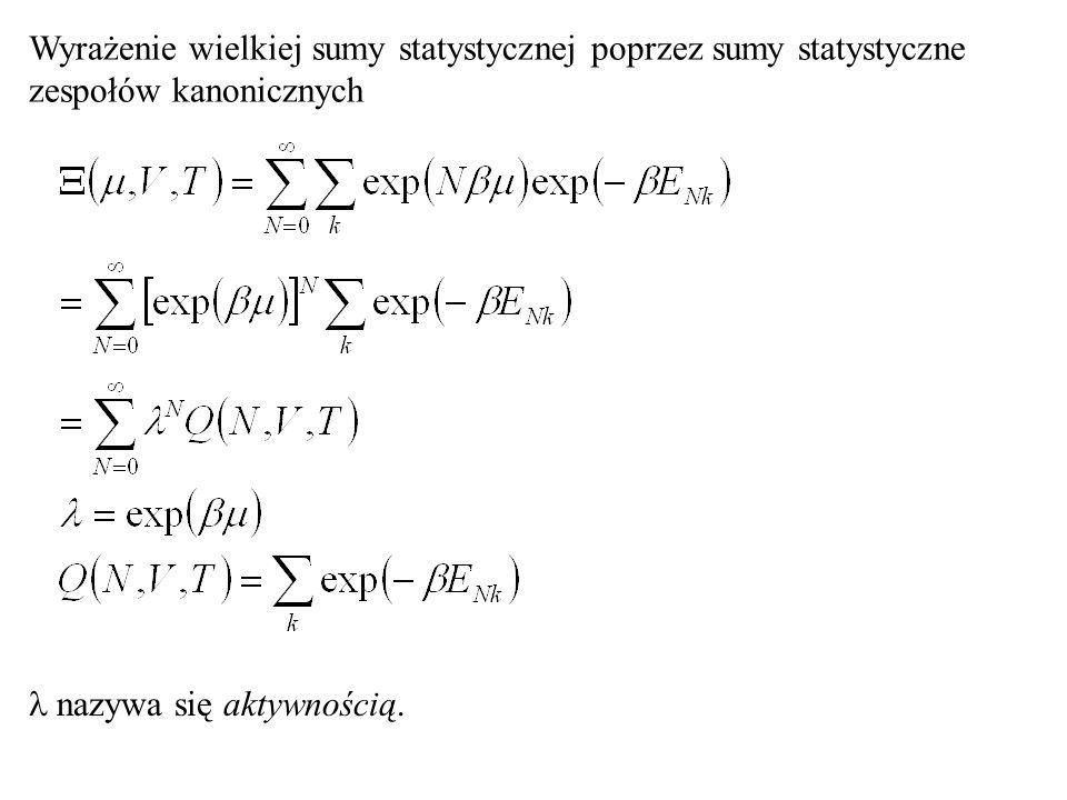 Wyrażenie wielkiej sumy statystycznej poprzez sumy statystyczne zespołów kanonicznych nazywa się aktywnością.