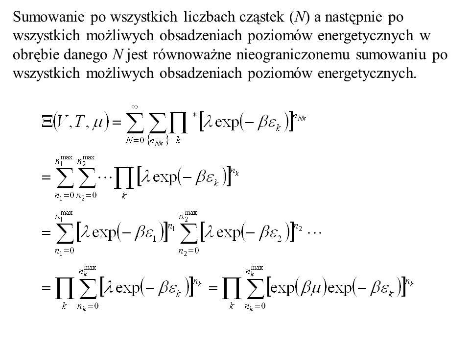 Sumowanie po wszystkich liczbach cząstek (N) a następnie po wszystkich możliwych obsadzeniach poziomów energetycznych w obrębie danego N jest równoważne nieograniczonemu sumowaniu po wszystkich możliwych obsadzeniach poziomów energetycznych.