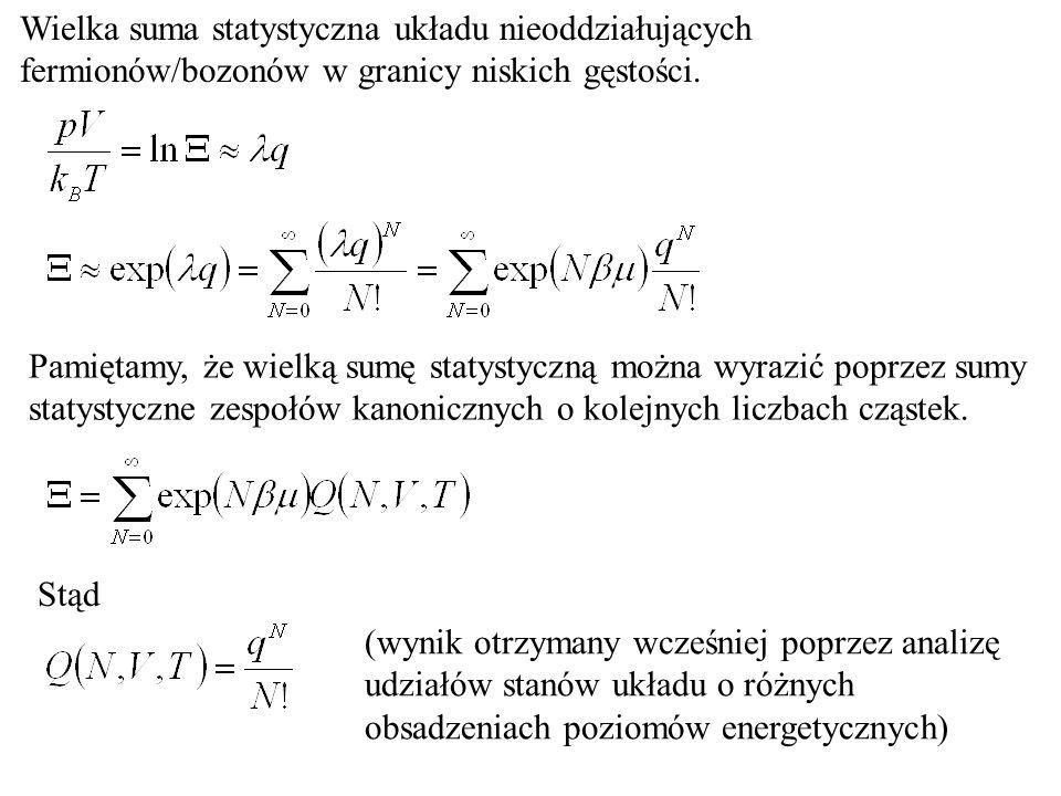 Wielka suma statystyczna układu nieoddziałujących fermionów/bozonów w granicy niskich gęstości.