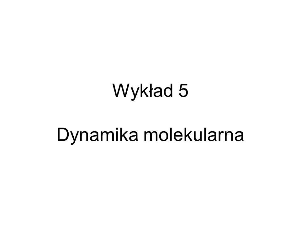Wykład 5 Dynamika molekularna