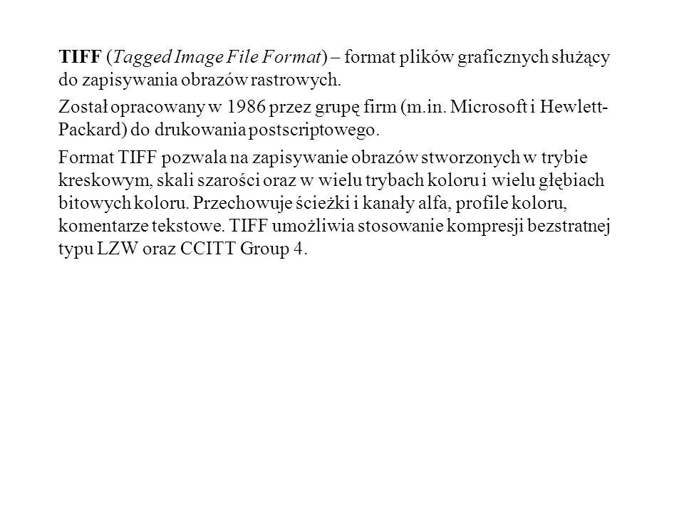 TIFF (Tagged Image File Format) – format plików graficznych służący do zapisywania obrazów rastrowych. Został opracowany w 1986 przez grupę firm (m.in