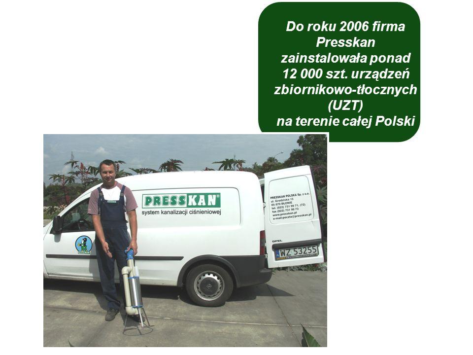Do roku 2006 firma Presskan zainstalowała ponad 12 000 szt. urządzeń zbiornikowo-tłocznych (UZT) na terenie całej Polski