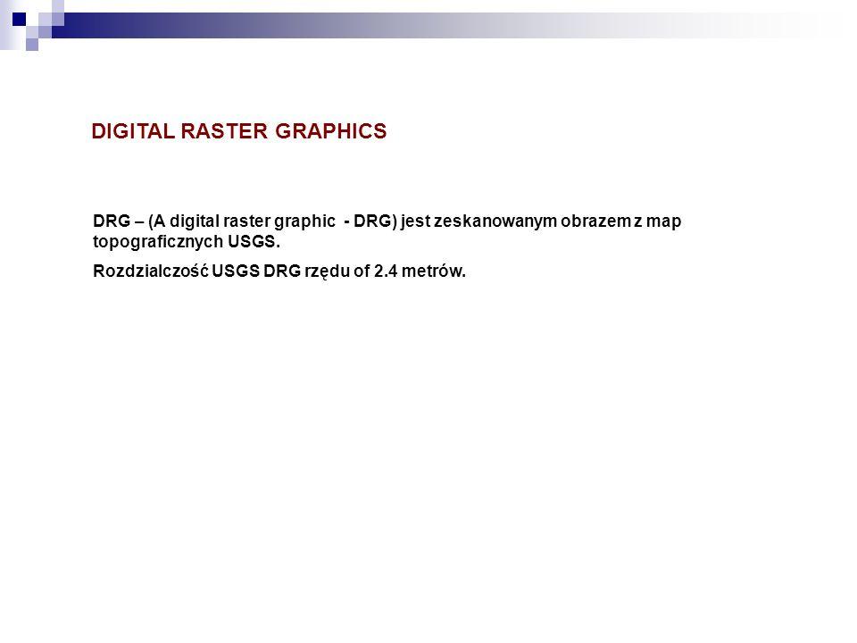 DIGITAL RASTER GRAPHICS DRG – (A digital raster graphic - DRG) jest zeskanowanym obrazem z map topograficznych USGS. Rozdzialczość USGS DRG rzędu of 2