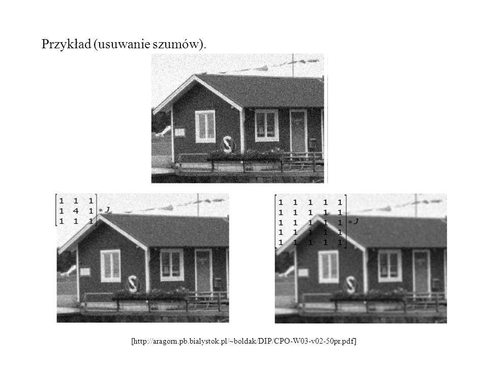 Przykład (usuwanie szumów). [http://aragorn.pb.bialystok.pl/~boldak/DIP/CPO-W03-v02-50pr.pdf]