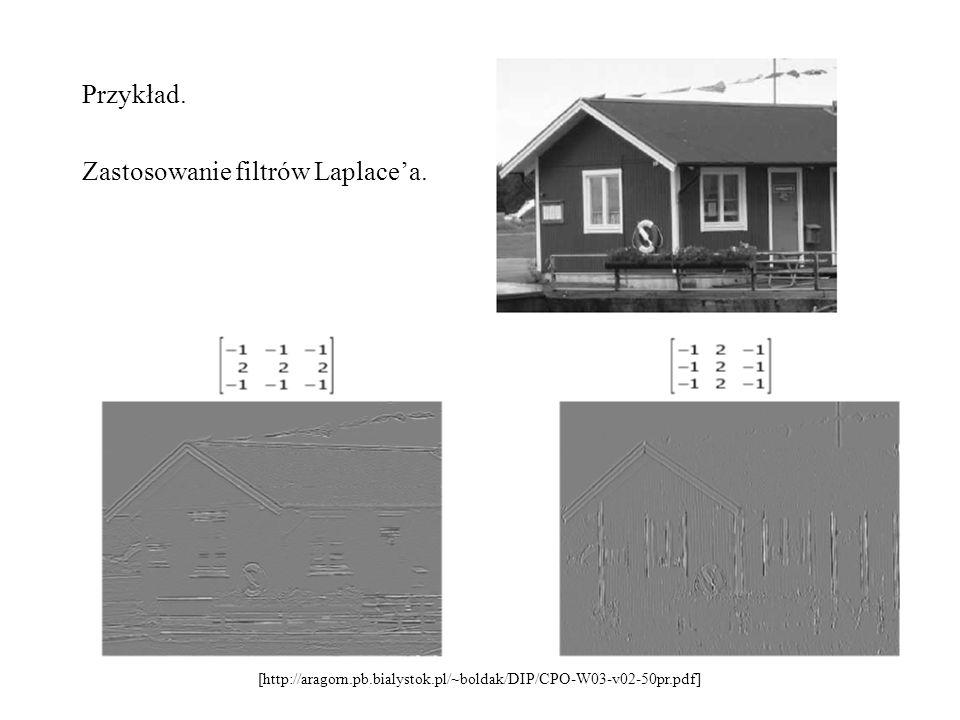 Przykład. Zastosowanie filtrów Laplacea. [http://aragorn.pb.bialystok.pl/~boldak/DIP/CPO-W03-v02-50pr.pdf]