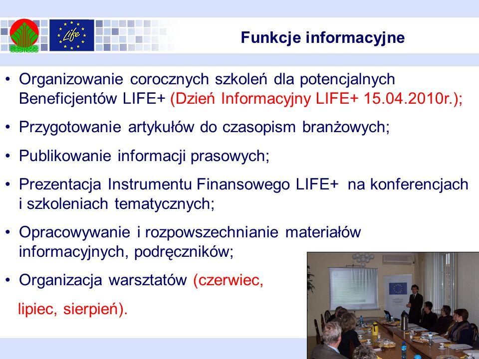Organizowanie corocznych szkoleń dla potencjalnych Beneficjentów LIFE+ (Dzień Informacyjny LIFE+ 15.04.2010r.); Przygotowanie artykułów do czasopism b