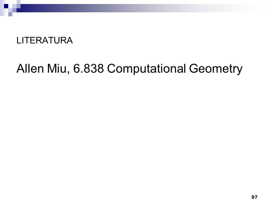 97 LITERATURA Allen Miu, 6.838 Computational Geometry