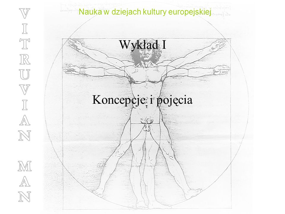 Nauka w dziejach kultury europejskiej Wykład I Koncepcje i pojęcia