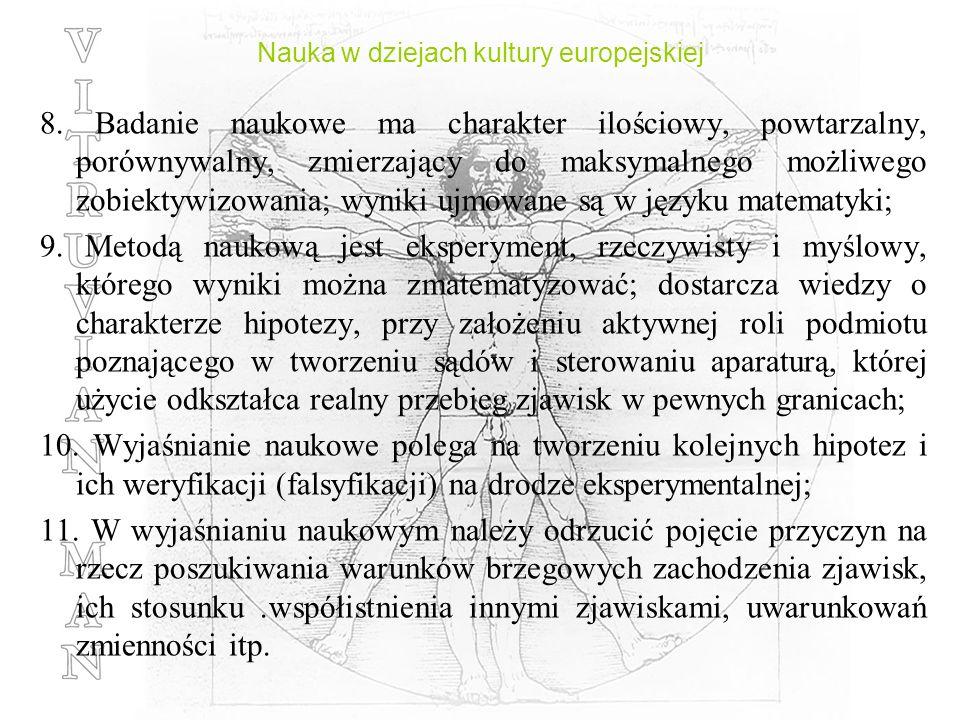 Nauka w dziejach kultury europejskiej 8. Badanie naukowe ma charakter ilościowy, powtarzalny, porównywalny, zmierzający do maksymalnego możliwego zobi