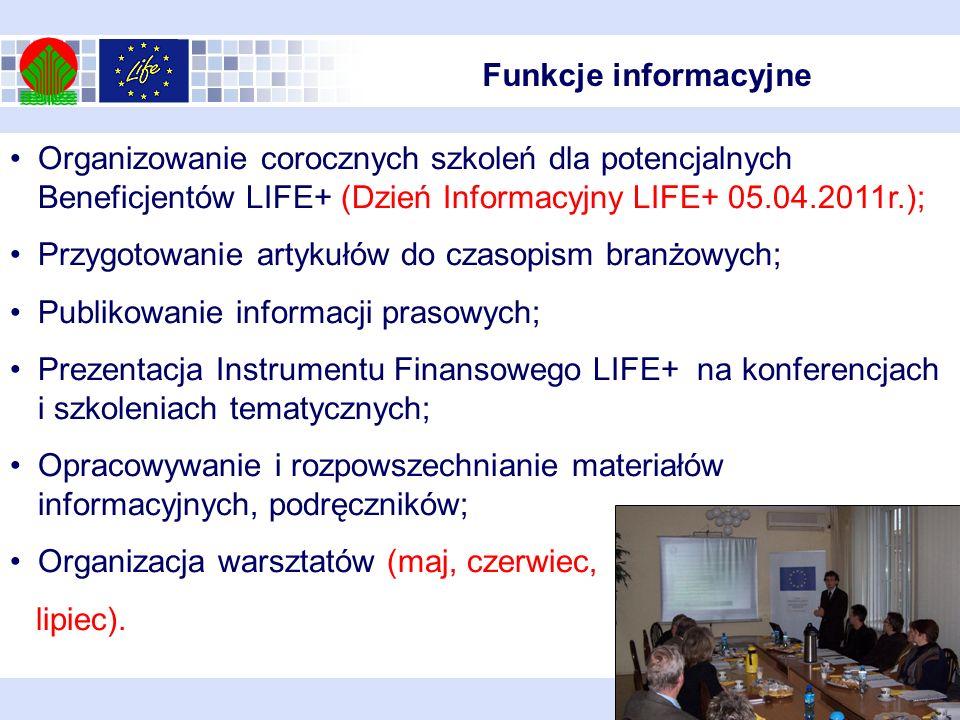 Organizowanie corocznych szkoleń dla potencjalnych Beneficjentów LIFE+ (Dzień Informacyjny LIFE+ 05.04.2011r.); Przygotowanie artykułów do czasopism b