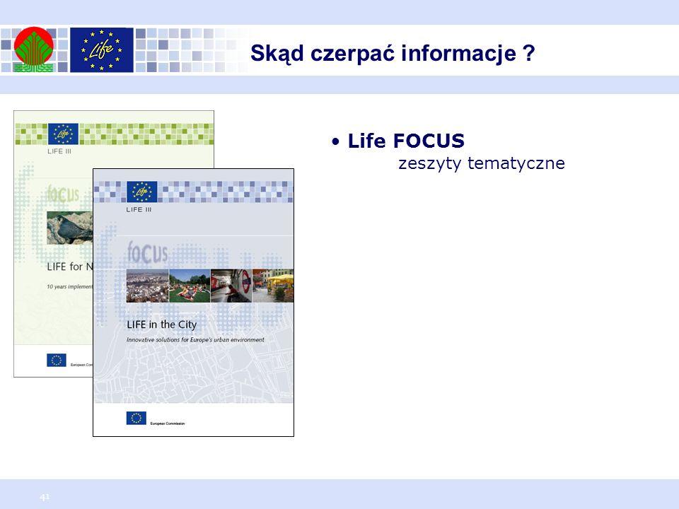 41 Skąd czerpać informacje ? Life FOCUS zeszyty tematyczne