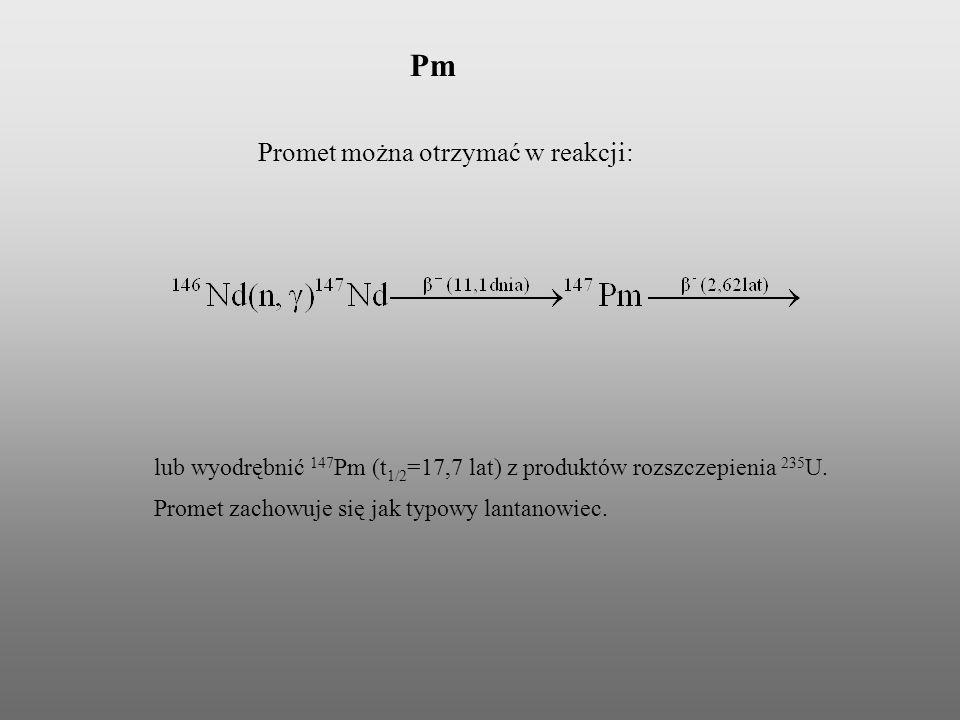 Promet można otrzymać w reakcji: lub wyodrębnić 147 Pm (t 1/2 =17,7 lat) z produktów rozszczepienia 235 U. Promet zachowuje się jak typowy lantanowiec