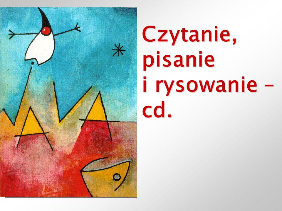 Czytanie, pisanie i rysowanie – cd.