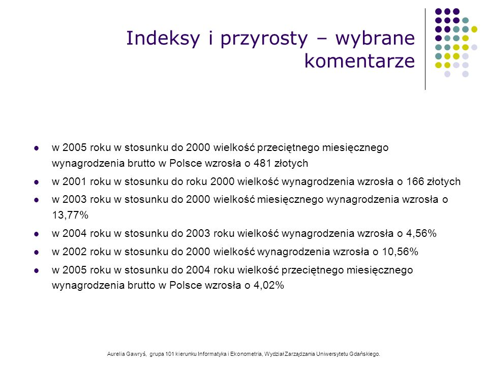 Aurelia Gawryś, grupa 101 kierunku Informatyka i Ekonometria, Wydział Zarządzania Uniwersytetu Gdańskiego. w 2005 roku w stosunku do 2000 wielkość prz