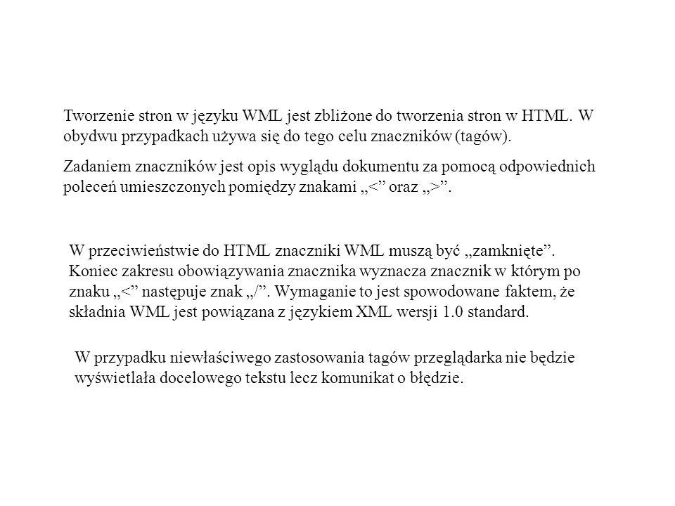 Dokumenty WML składają się z TALII (decks) w ramach której występują KARTY (cards) odpowiednio powiązane ze sobą przy pomocy linków.