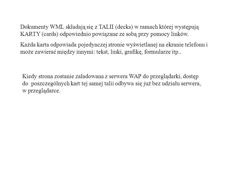 Tekst w dokumentach WML zamieszcza się pomiędzy znacznikiem i >.