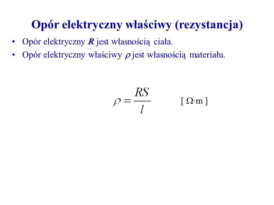 Opór elektryczny R jest własnością ciała.Opór elektryczny właściwy jest własnością materiału.